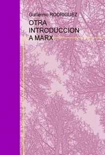 OTRA INTRODUCCION A MARX