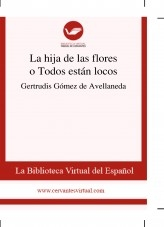 Libro La hija de las flores o Todos están locos, autor Biblioteca Miguel de Cervantes