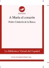 Libro A María el corazón, autor Biblioteca Miguel de Cervantes