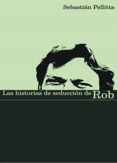 Las Historias de Seducción de Rob