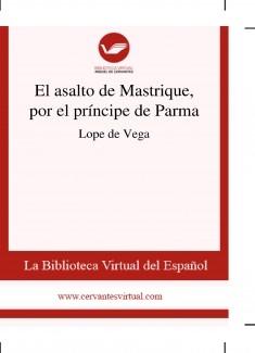 El asalto de Mastrique, por el príncipe de Parma