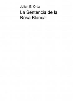 La Sentencia de la Rosa Blanca