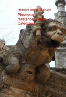 """Plasencia: """"Misterios"""" en las Catedrales"""
