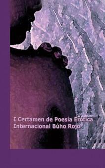 I Certamen de Poesía Erótica Internacional Búho Rojo
