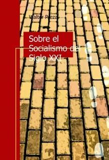 Sobre el Socialismo del Siglo XXI