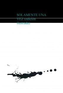 SOLAMENTE UNA VEZ (edición ilustrada)