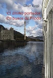 El último portador - En busca de Frodo