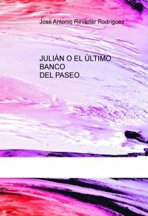 JULIÁN O EL ÚLTIMO BANCO DEL PASEO