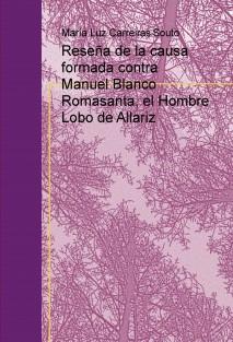 Reseña de la causa formada contra Manuel Blanco Romasanta, el Hombre Lobo de Allariz
