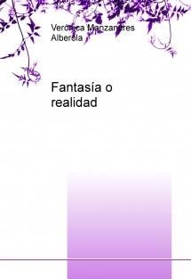 Fantasía o realidad
