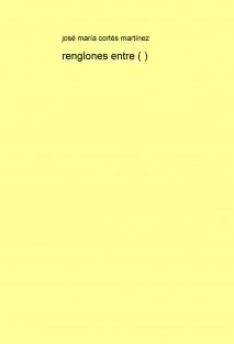 renglones entre ( )