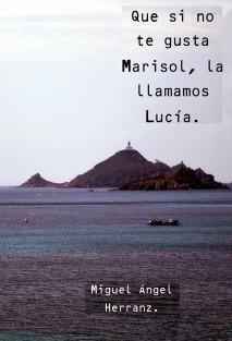 Que si no te gusta Marisol, la llamamos Lucía