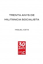 Libro Trenta anys de militància socialista, autor Miquel Iceta