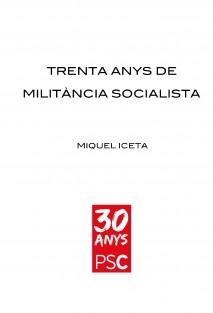 Trenta anys de militància socialista