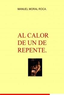 AL CALOR DE UN DE REPENTE.