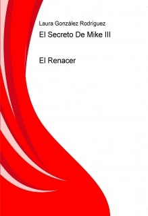 El Secreto De Mike III El Renacer
