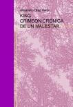 KING CRIMSON:CRÓNICA DE UN MALESTAR.