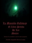 La Mansión Galloway El Libro Perdido De Los Monjes.