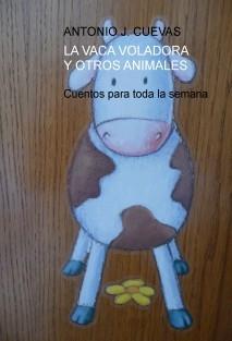 LA VACA VOLADORA Y OTROS ANIMALES