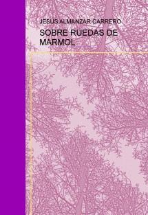 SOBRE RUEDAS DE MARMOL