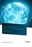 Tecnologías para las telecomunicaciones del futuro