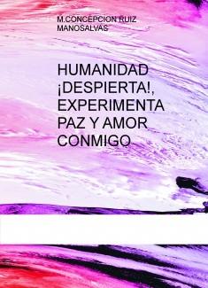 HUMANIDAD DESPIERTA  (EXPERIMENTA PAZ Y AMOR CONMIGO)
