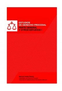 Estudios de Derecho Procesal. Parte general y otros estudios I