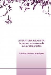 LITERATURA REALISTA: la pasión amorosoa de sus protagonistas