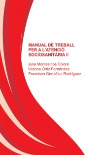 MANUAL DE TREBALL  PER A L'ATENCIÓ SOCIOSANITÀRIA II