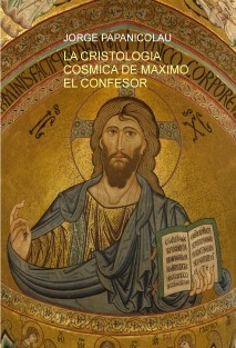 La Cristología Cósmica de Máximo el Confesor