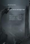 El Lado oscuro de Bright Falls    (Para el concurso de relatos de misterio terror e intriga bubok xbox360)