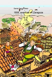 1808, aventura en Zaragoza
