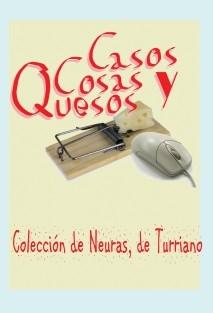 Casos, Cosas y Quesos.