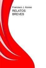 Libro RELATOS BREVES, autor Francisco J. Alonso