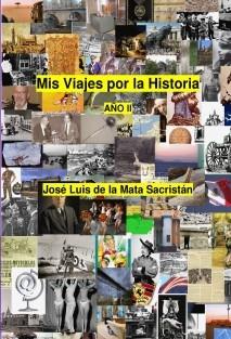 Mis Viajes por la Historia. AÑO II