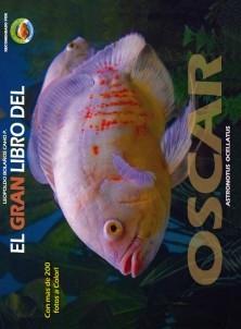 El Gran Libro del Oscar  -Astronotus Ocellatus-