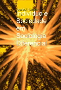 Indivíduo e Sociedade em Sociologia Diferencial: notas sobre Ambiguidade e Imanência Recíproca