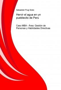 Hervir el agua en un pueblecito de Perú - Caso MBA - Área: Gestión de Personas y Habilidades Directivas