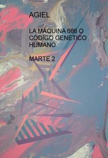 LA MÁQUINA 666 O CÓDIGO GENÉTICO HUMANO  MARTE 2