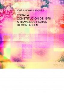 TODA LA CONSTITUCIÓN DE 1978 A TRAVÉS DE FICHAS RECORTABLES