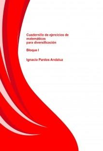 Cuadernillo de ejercicios de matemáticas para diversificación (Bloque I)