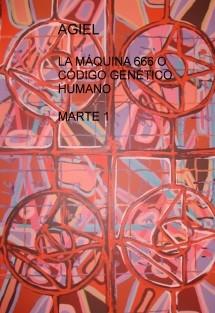 LA MÁQUINA 666 O CÓDIGO GENÉTICO HUMANO  MARTE 1