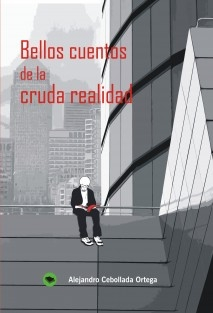 BELLOS CUENTOS DE LA CRUDA REALIDAD