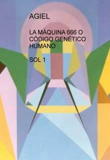 LA MÁQUINA 666 O CÓDIGO GENÉTICO HUMANO SOL 1