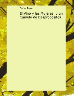 El Vino y las Mujeres, o un Cúmulo de Despropósitos