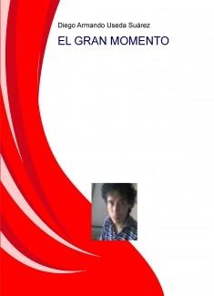 EL GRAN MOMENTO