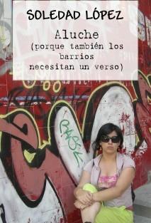 Aluche (porque también los barrios necesitan un verso)