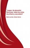 """""""Juegos de Educación Física para  todos los ciclos de Primaria y Secundaria"""""""