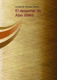 El despertar de Alan Wake.