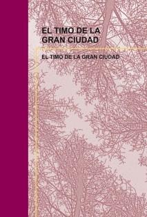 EL TIMO DE LA GRAN CIUDAD